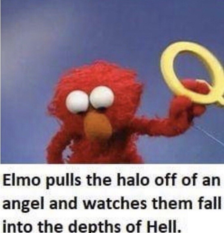 Animated cartoon - Elmo pulls the halo off of an angel and watches them fall into the depths of Hell.