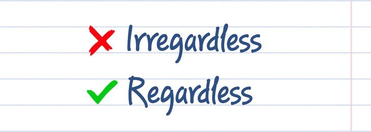 spelling - Text - Iregardless Regardless