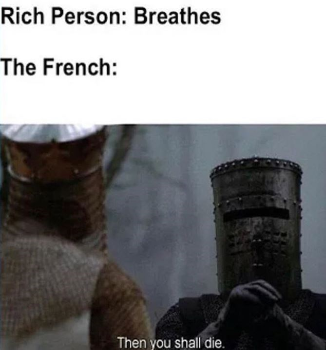 Footwear - Rich Person: Breathes The French: Then you shall die.