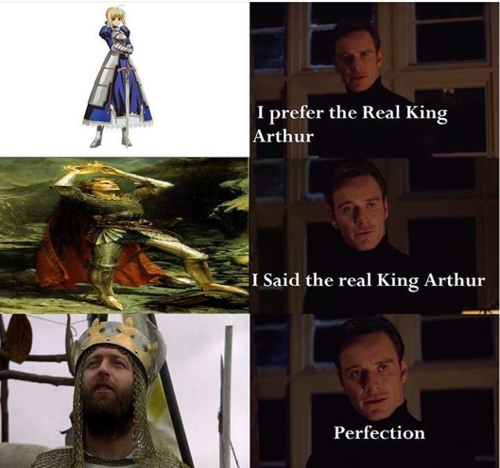 "Meme - ""I prefer the Real King Arthur; I said the real King Arthur; Perfection"""