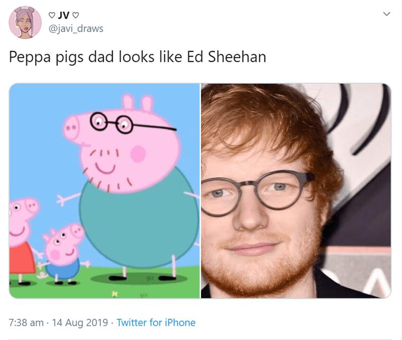 Cartoon - JV O @javi_draws Peppa pigs dad looks like Ed Sheehan 3 7:38 am 14 Aug 2019 Twitter for iPhone