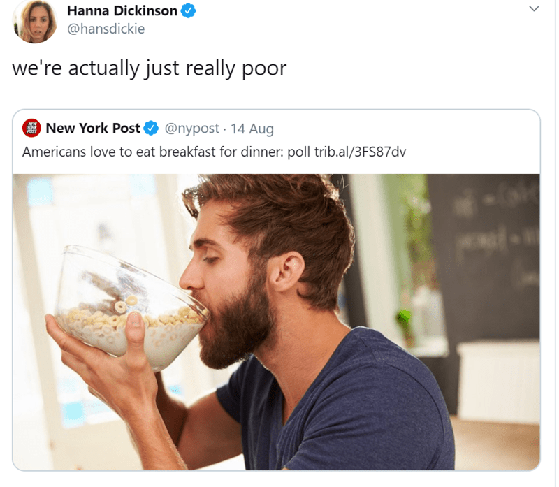 Nose - Hanna Dickinson @hansdickie we're actually just really poor @nypost 14 Aug NEW New York Post POST Americans love to eat breakfast for dinner: poll trib.al/3FS87dv
