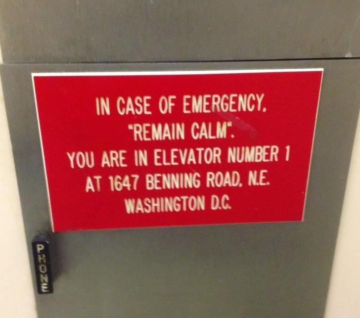 """quotation marks - Text - IN CASE OF EMERGENCY """"REMAIN CALM YOU ARE IN ELEVATOR NUMBER 1 AT 1647 BENNING ROAD, N.E WASHINGTON D.C PHONE"""