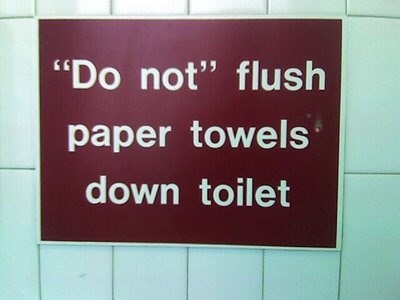 """quotation marks - Text - """"Do not"""" flush paper towels down toilet"""