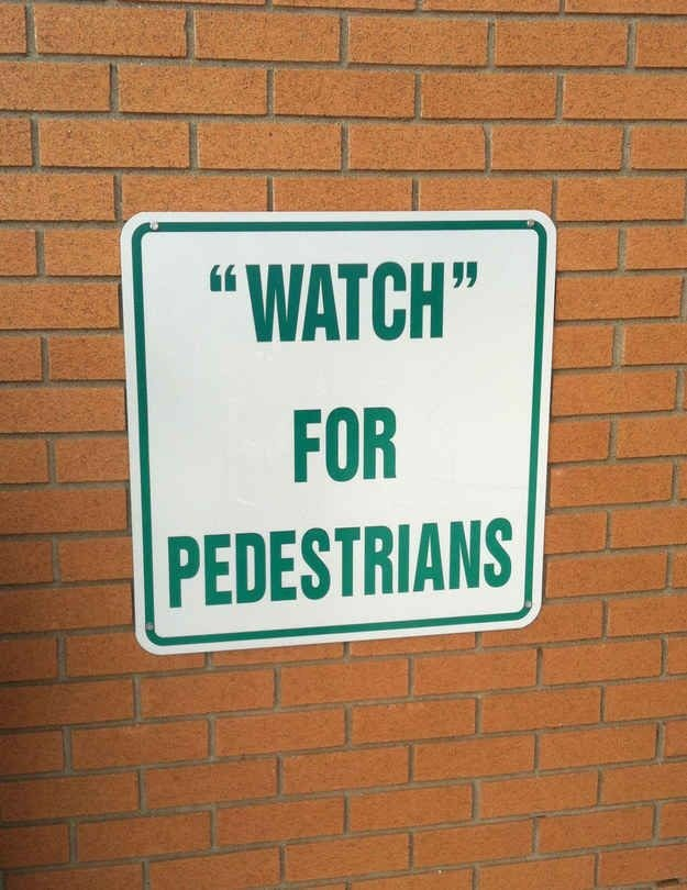 "quotation marks - Text - ""WATCH"" FOR PEDESTRIANS"