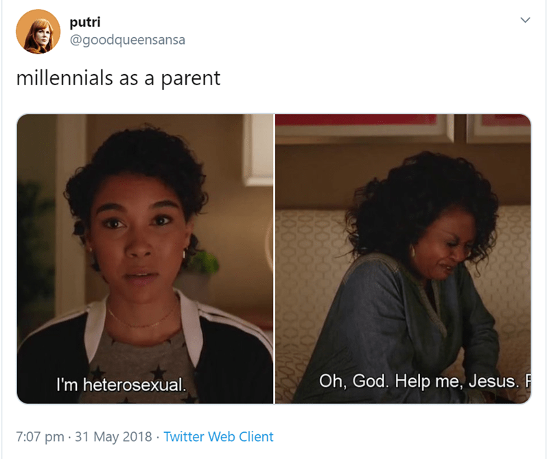 millenial tweet - Face - putri @goodqueensansa millennials as a parent Oh, God. Help me, Jesus.F I'm heterosexual. 7:07 pm 31 May 2018 Twitter Web Client