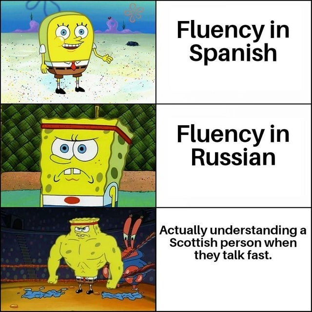 meme - Cartoon - Fluency in Spanish Fluency in Russian Actually understanding a Scottish person when they talk fast.