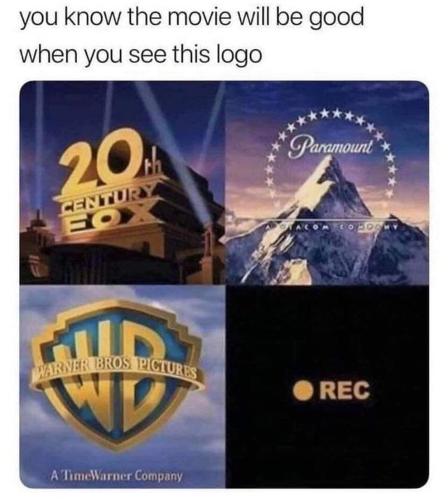 meme - Landmark - you know the movie will be good when you see this logo Parsmount 20 CENTURY HOX MID WARNER BROS PICTURES REC A TimeWarner Company