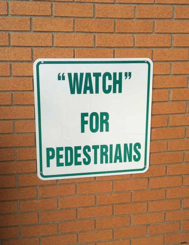 """Text - """"WATCH"""" FOR PEDESTRIANS"""