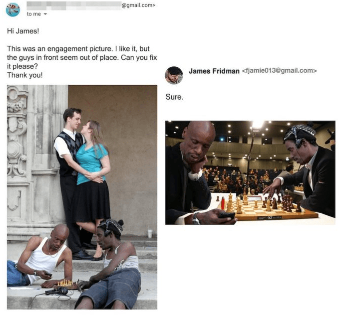 photoshop - Photograph - @gmail.com> to me Hi James! This was an engagement picture. I like it, but the guys in front seem out of place. Can you fix it please? Thank you! James Fridman <fjamie013@gmail.com> Sure.