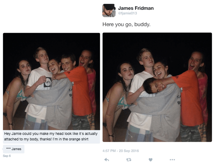 photoshop - People - James Fridman @fjamie013 Here you go, buddy. B Hey Jamie could you make my head look like it's actually attached to my body, thanks! I'm in the orange shirt James 4:57 PM-20 Sep 2016 Sep 6 17
