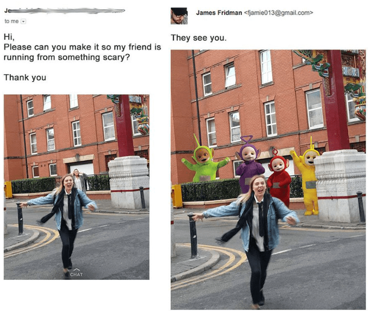 photoshop - People - James Fridman <fjamie013@gmail.com> to me Ні, Please can you make it so my friend is running from something scary? They see you. Thank you CHAT