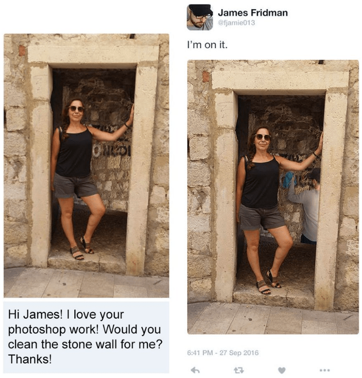 photoshop - Photograph - James Fridman @fjamie013 I'm on it. Hi James! I love your photoshop work! Would you clean the stone wall for me? 6:41 PM-27 Sep 2016 Thanks!