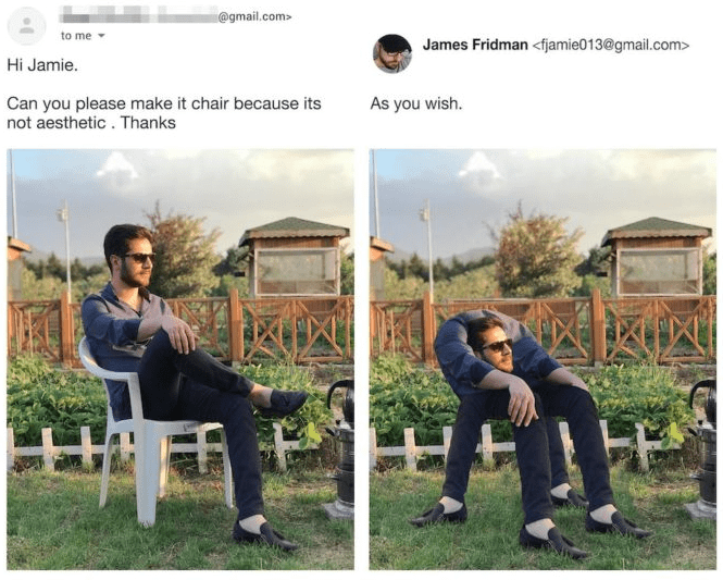 photoshop - Sitting - @gmail.com> to me James Fridman <fjamie013@gmail.com> Hi Jamie Can you please make it chair because its not aesthetic. Thanks As you wish.
