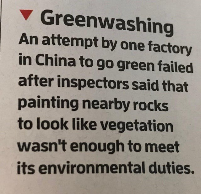 facepalm - Text - Greenwashing An attempt by one factory in China to go green failed after inspectors said that painting nearby rocks to look like vegetation wasn't enough to meet its environmental duties.