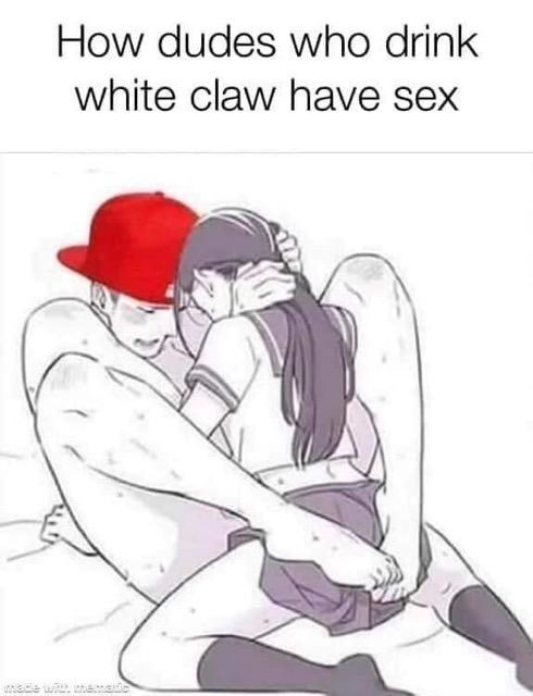 White Claw seltzer - Cartoon - How dudes who drink white claw have sex