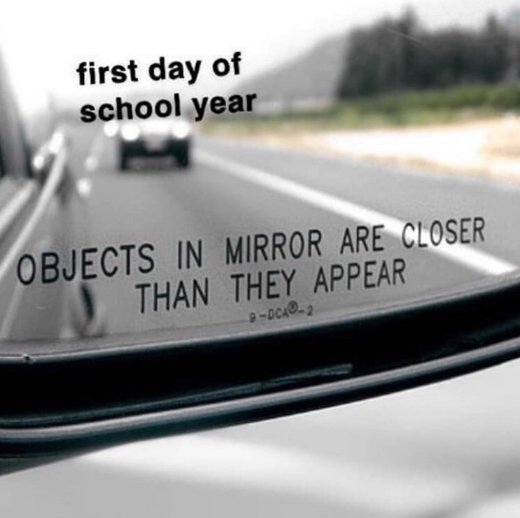 Mode of transport - first day of school year OBJECTS IN MIRROR ARE CLOSER THAN THEY APPEAR 9-DCA0-2