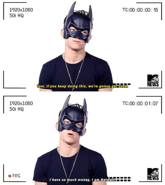 """Meme - """"Tom, if you keep doing this, we're gonna get sued; I have so much money, I am Batman"""""""