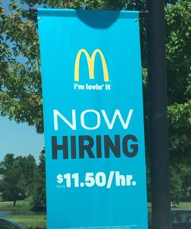 false advertising - Banner - I'm lovin' it NOW HIRING $11.50/hr. Up to