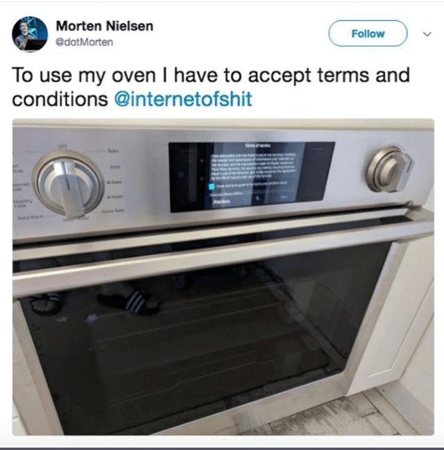 false advertising - Product - Morten Nielsen Follow @dotMorten To use my oven I have to accept terms and conditions @internetofshit edn