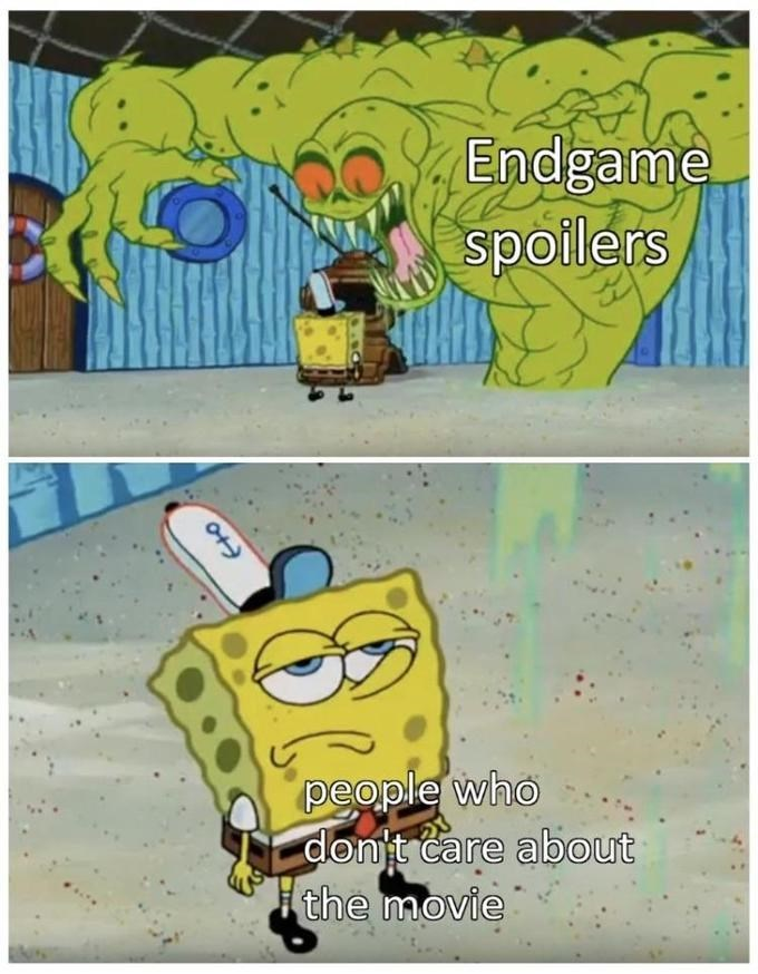 """Meme that reads, """"Endgame spoilers; people who don't care about the movie"""""""