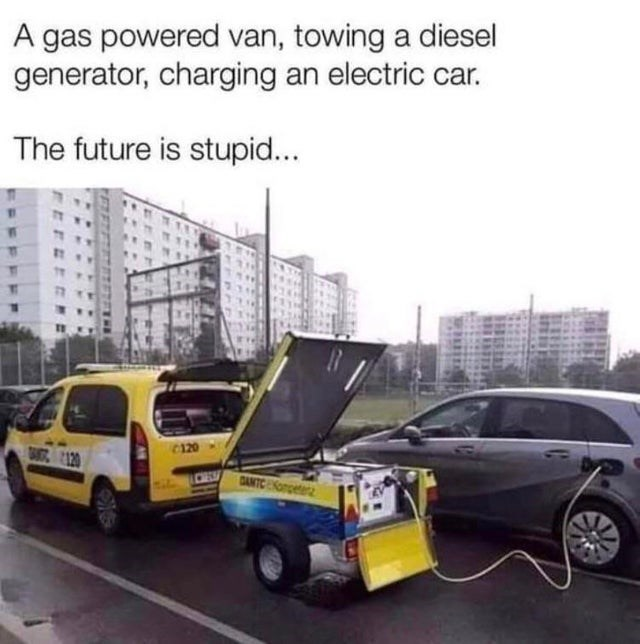 failed attempt - Land vehicle - A gas powered van, towing a diesel generator, charging an electric car. The future is stupid... I120 DANTCE