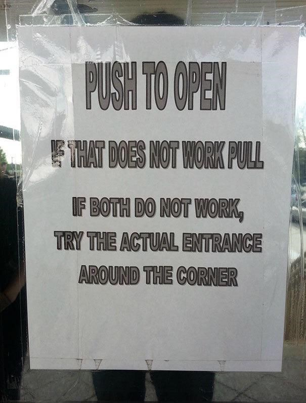 failed attempt - Text - PUSH TO OPEN ETHAT DOE'S NOT WORK PULL IF BOTH DO NOT WORK TRY THE ACTUAL ENTRANCE AROUND THE CORNER