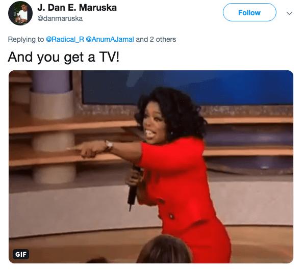 tv head - Text - J. Dan E. Maruska Follow @danmaruska Replying to @Radical_R @AnumAJamal and 2 others And you get a TV! GIF