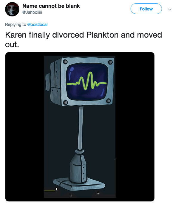 tv head - Product - Name cannot be blank Follow @Jahboiii Replying to@postlocal Karen finally divorced Plankton and moved out. LMh