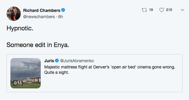 Text - Richard Chambers ti 19 215 @newschambers 6h Hypnotic Someone edit in Enya Juris @JurisAbramenko Majestic mattress flight at Denver's 'open air bed' cinema gone wrong. Quite a sight. 0:15 >