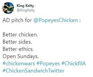 """Tweet that reads, """"AD pitch for @PopeyesChicken: Better chicken. Better sides. Better ethics. Open Sundays. #chickenwars #Popeyes #ChickfilA #ChickenSandwichTwitter"""""""