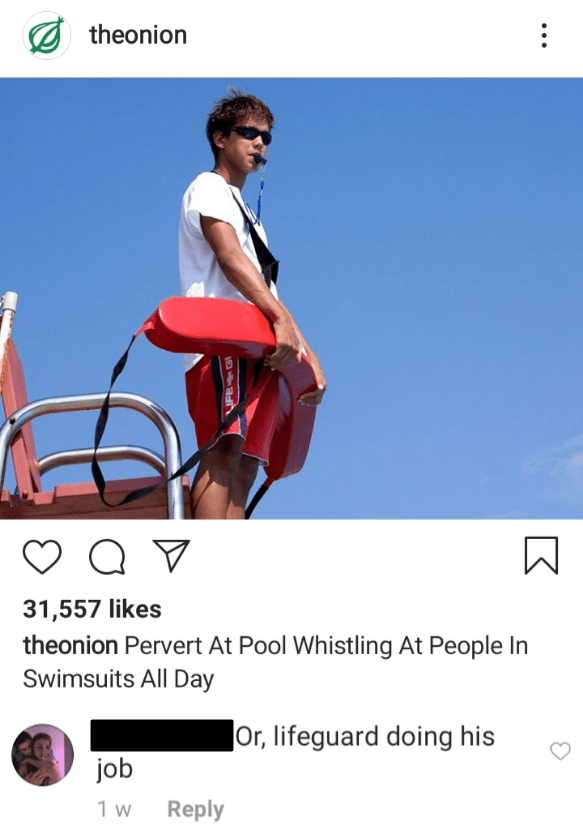Product - : theonion Q 31,557 likes theonion Pervert At Pool Whistling At People In Swimsuits All Day Jor, lifeguard doing his job 1 w Reply
