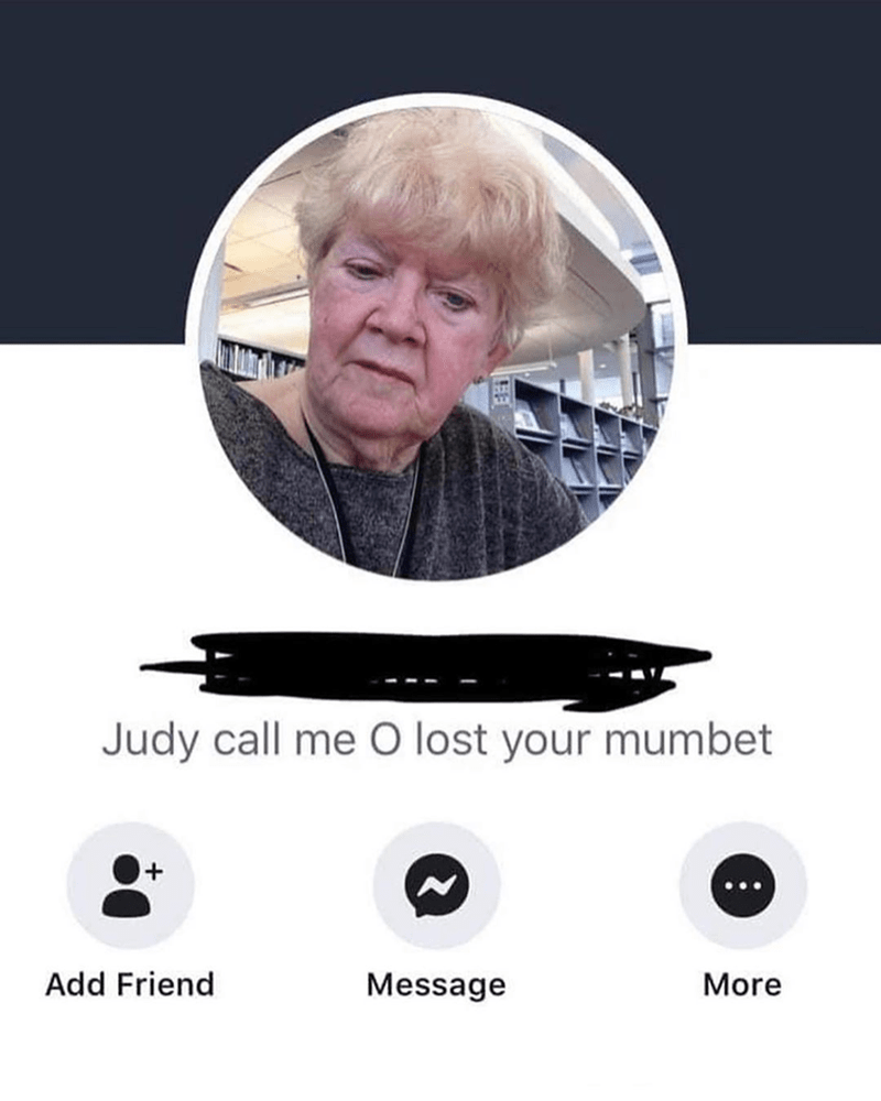 Chin - Judy call me O lost your mumbet + Add Friend Message More
