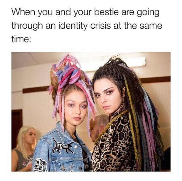 Hair - When you and your bestie are going through an identity crisis at the same time: FEVER ON