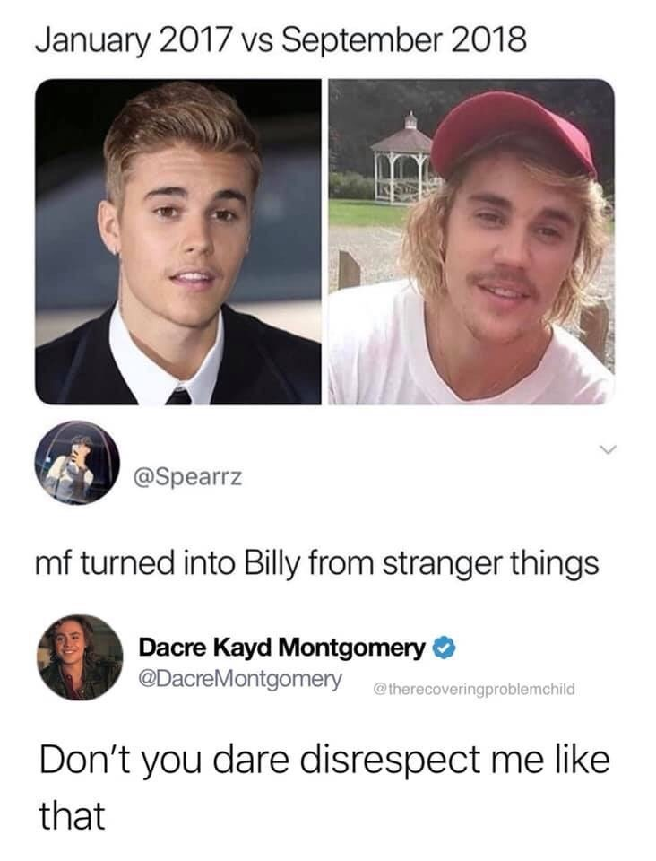 Face - January 2017 vs September 2018 @Spearrz mf turned into Billy from stranger things Dacre Kayd Montgomery @DacreMontgomery @therecoveringproblemchild Don't you dare disrespect me like that