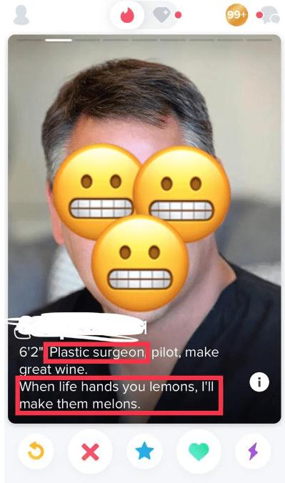 "tinder - Emoticon - 99+ 6'2"" Plastic surgeon, pilot, make great wine. When life hands you lemons, I'll make them melons. X"