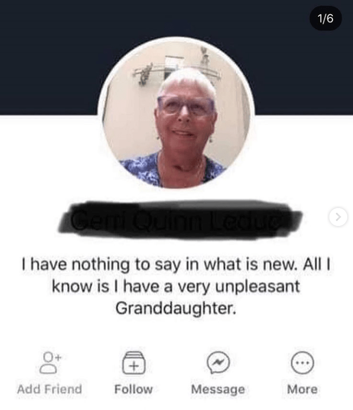 Head - 1/6 I have nothing to say in what is new. All know is I have a very unpleasant Granddaughter Follow Add Friend Message More