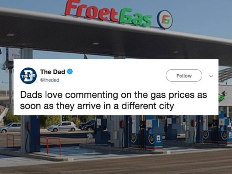 Product - Froet Fas THE DAD The Dad @thedad Follow Dads love commenting on the gas prices as soon as they arrive in a different city
