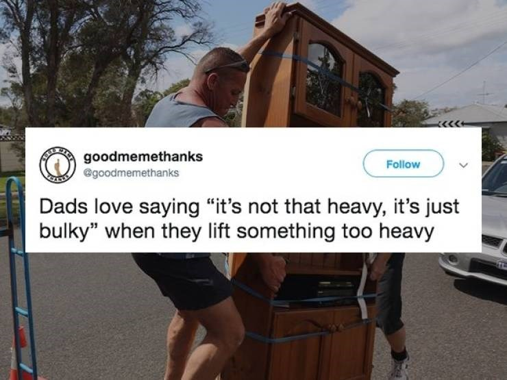 "Vehicle - BAR goodmemethanks Egoodmemethanks Follow Dads love saying ""it's not that heavy, it's just bulky"" when they lift something too heavy"