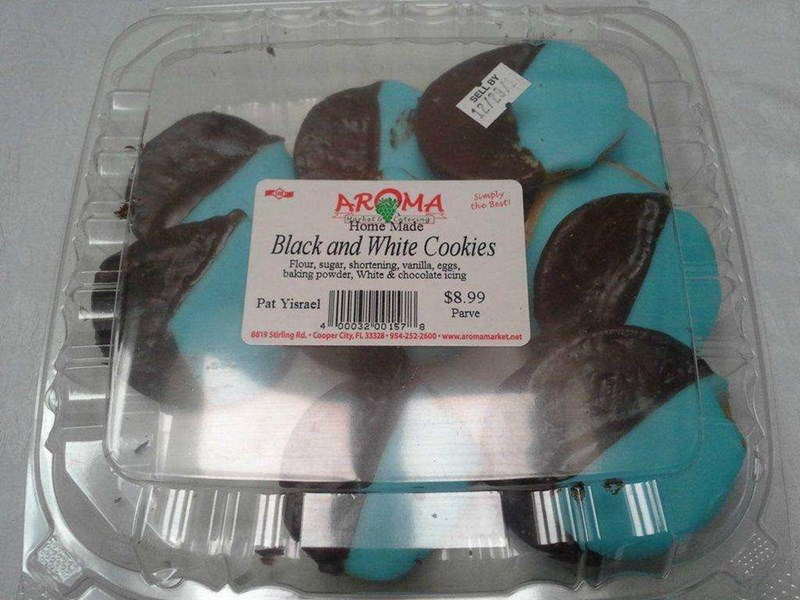 uncomfortable pic - Turquoise - SELL BY 12/29/1k AROMA Simply the Best Home Made Black and White Cookies Flour, sugar, shortening, vanilla, eggs, baking powder, White & chocolate icing NUNMA Pat Yisrael $8.99 Parve 60032 001S78 8819 Stirling Rd. Cooper City, FL 33328 954-252-2600 www.aromamarket.net