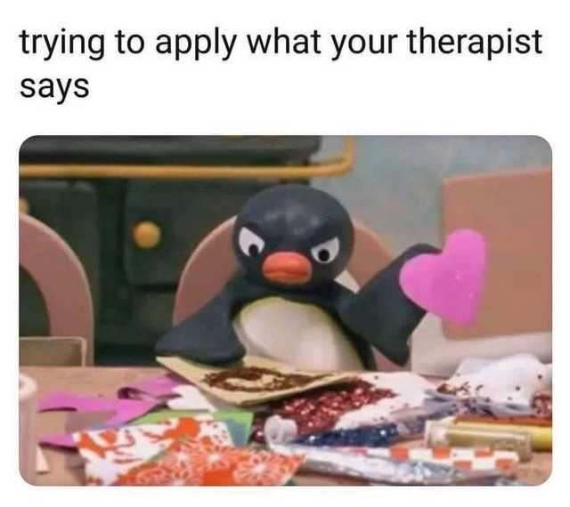 Cartoon - trying to apply what your therapist says