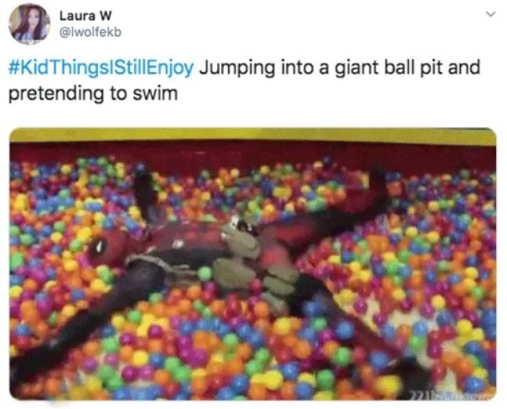 Ball pit - Laura W @lwolfekb #KidThingslStillEnjoy Jumping into a giant ball pit and pretending to swim 221