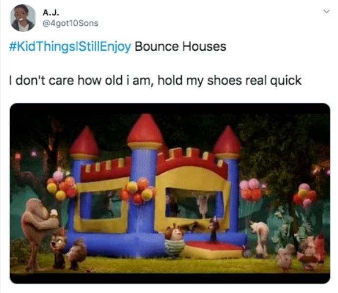 Inflatable - A.J. @4got10Sons #KidThingsIStillEnjoy Bounce Houses I don't care how old i am, hold my shoes real quick