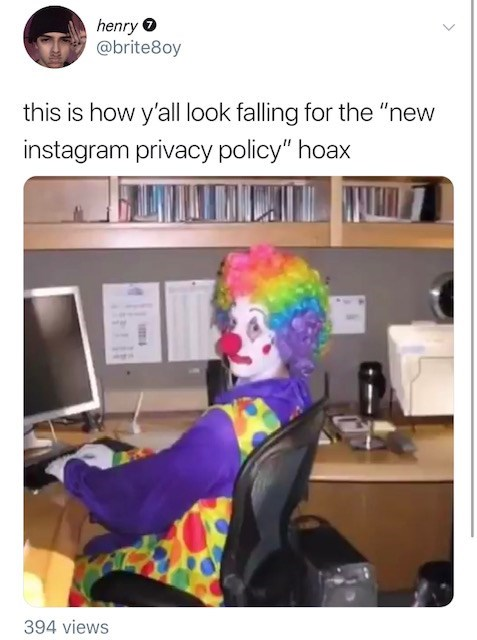 "henry @brite8oy this is how y'all look falling for the ""new instagram privacy policy"" hoax 394 views"