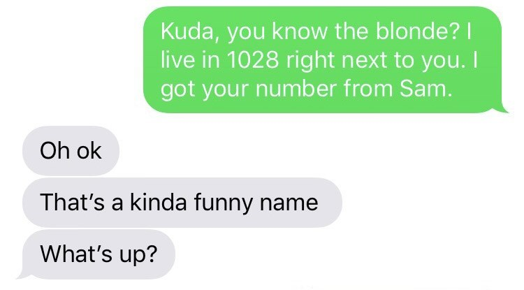 "Text story that reads, ""'Kuda, you know the blonde? live in 1028 right next to you. I got your number from Sam;' 'Oh ok; That's a kinda funny name; What's up?'"""