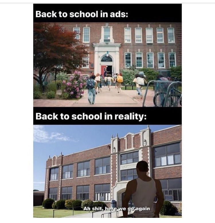 Property - Back to school in ads: Back to school in reality: FRICH CH Ah shit, here we goagain