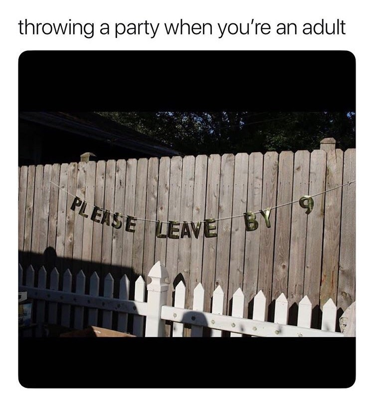 Text - throwing a party when you're an adult LEASE LEAVE
