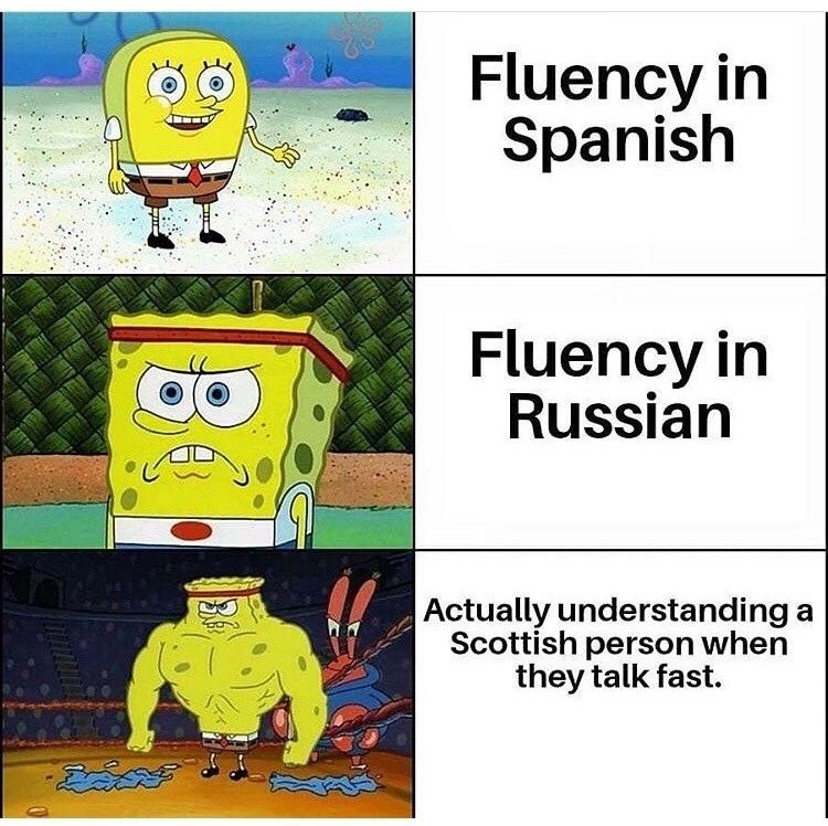 Cartoon - Fluency in Spanish Fluency in Russian Actually understanding a Scottish person when they talk fast.