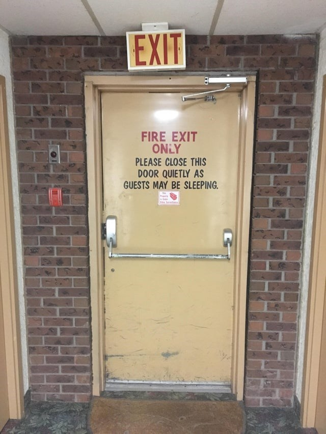 design fail - Door - EXIT FIRE EXIT ONLY PLEASE CLOSE THIS DOOR QUIETLY AS GUESTS MAY BE SLEEPING.