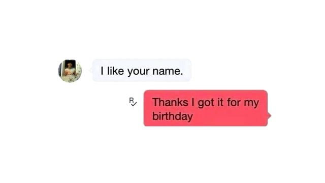 stupid but true - Text - I like your name. Thanks I got it for my birthday